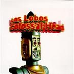 ロス・ロボス『Colossal Head』(1996),コロッサル・ヘッド